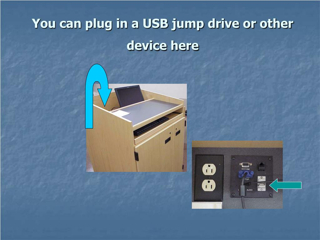 You can plug in a USB jump drive or other device here
