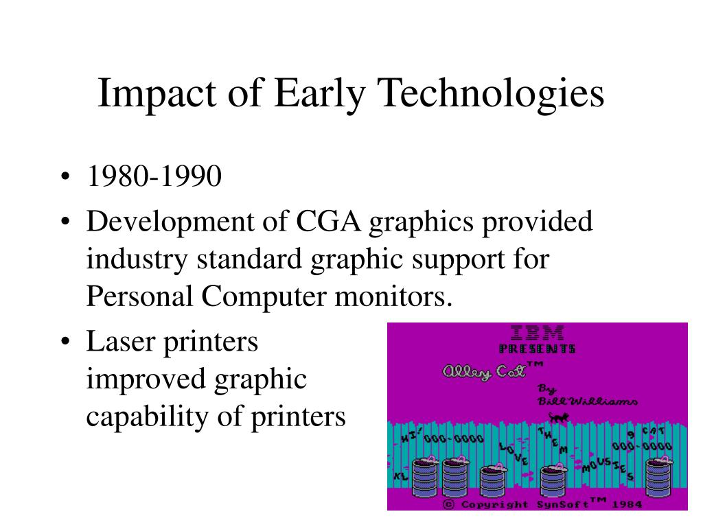 Impact of Early Technologies