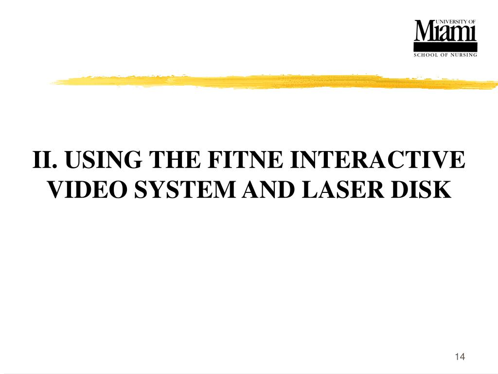 II. USING THE FITNE INTERACTIVE VIDEO SYSTEM AND LASER DISK