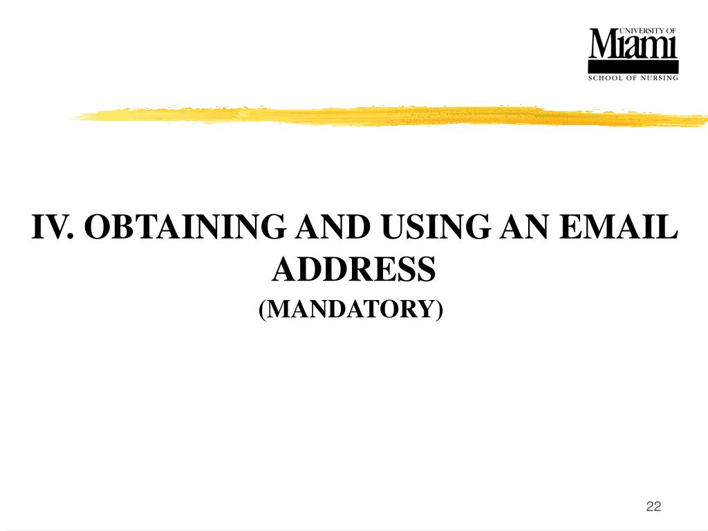 IV. OBTAINING AND USING AN EMAIL ADDRESS