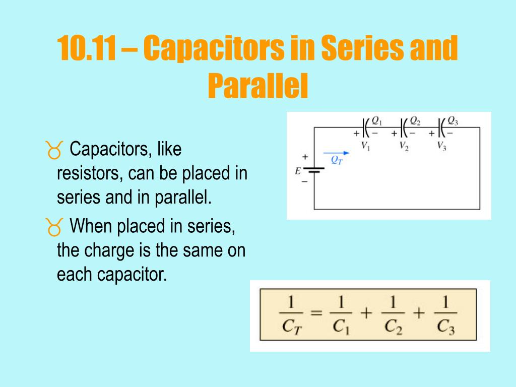 10.11 – Capacitors in Series and Parallel