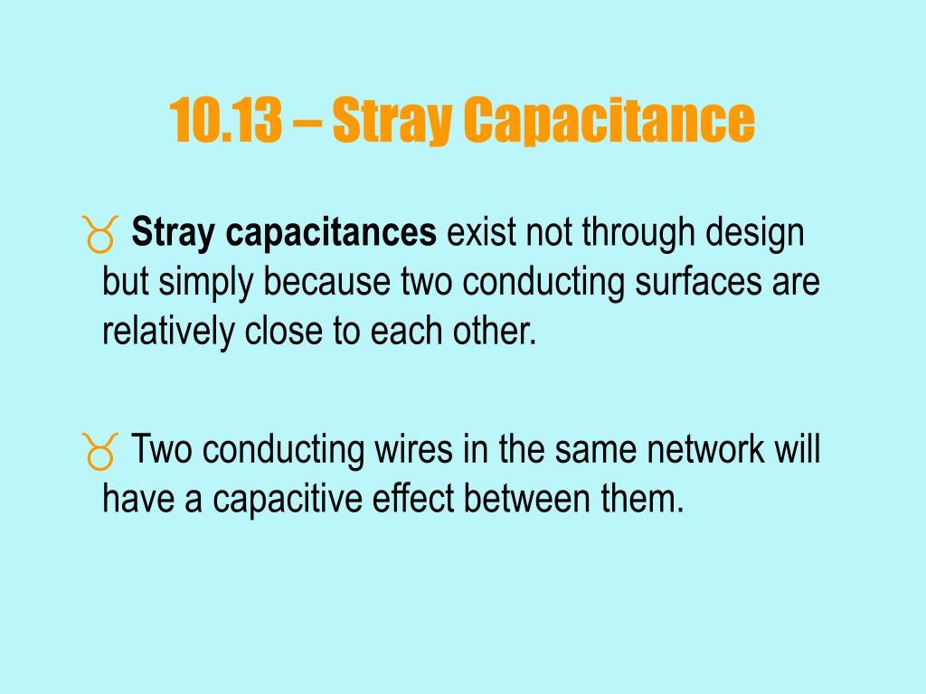 10.13 – Stray Capacitance