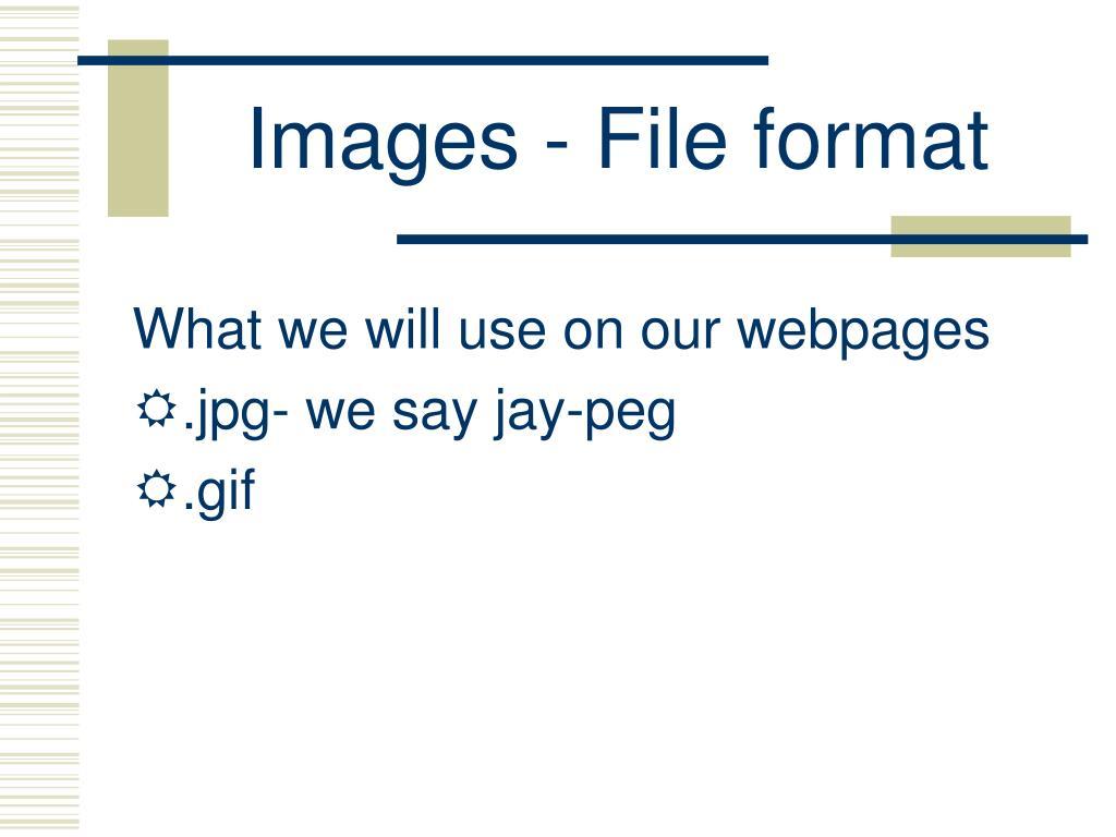Images - File format