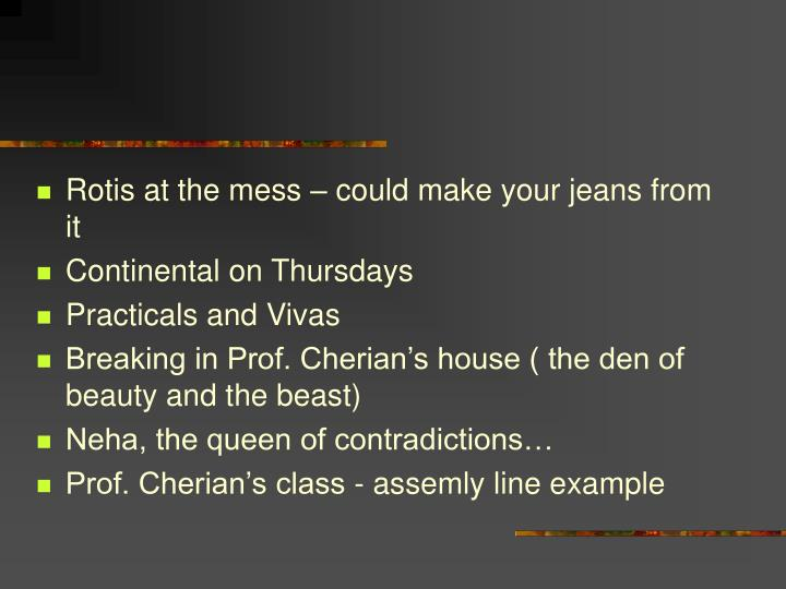 Rotis at the mess – could make your jeans from it