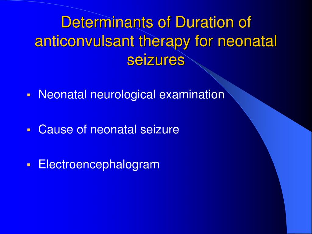 Determinants of Duration of anticonvulsant therapy for neonatal seizures