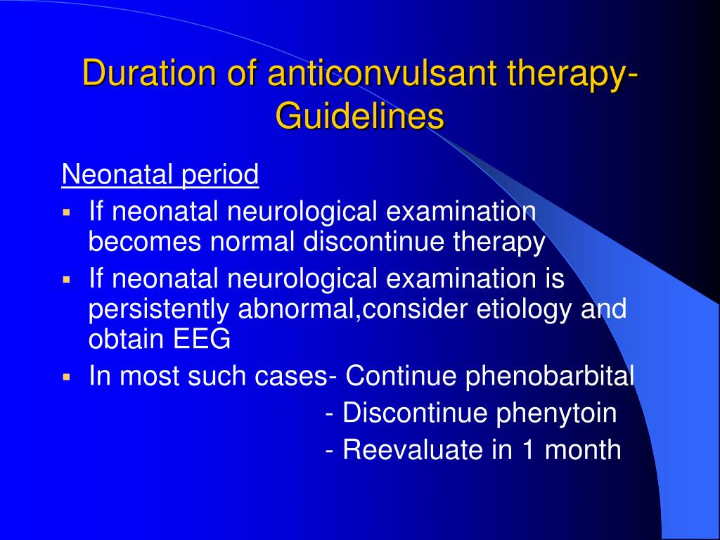 Duration of anticonvulsant therapy-Guidelines
