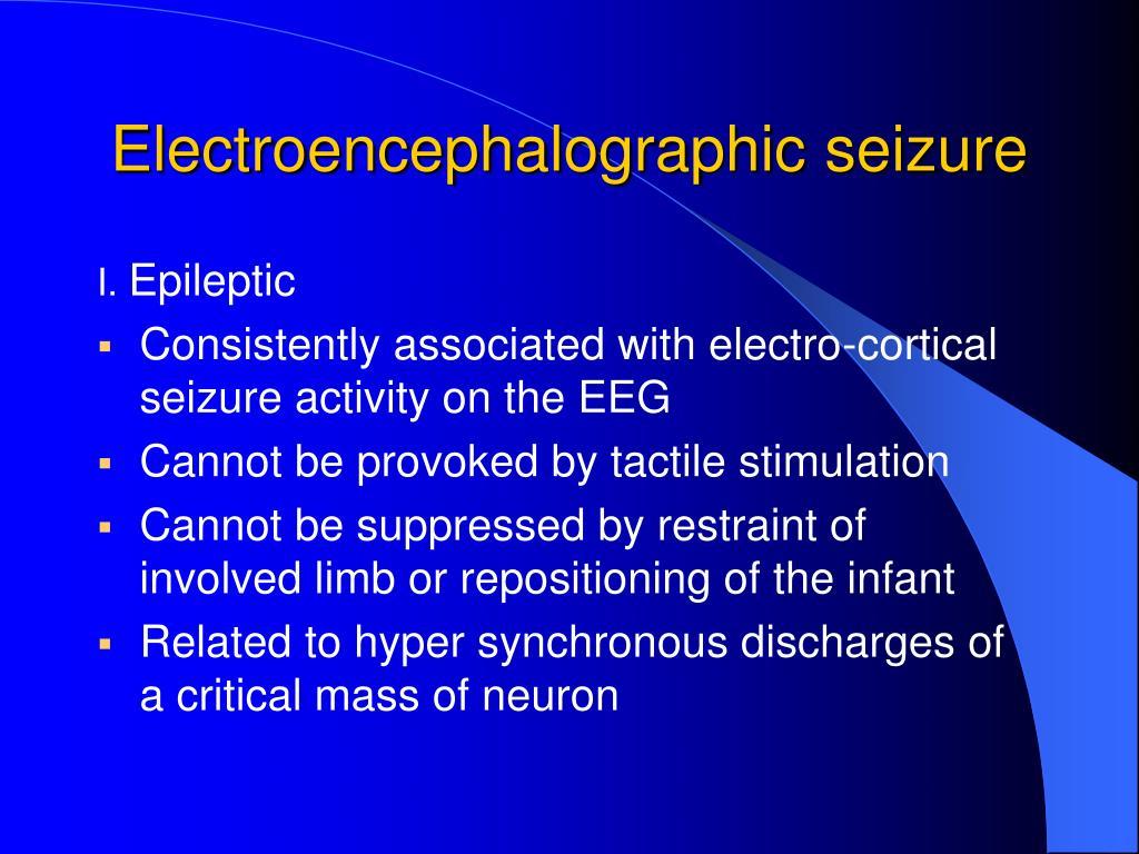 Electroencephalographic seizure