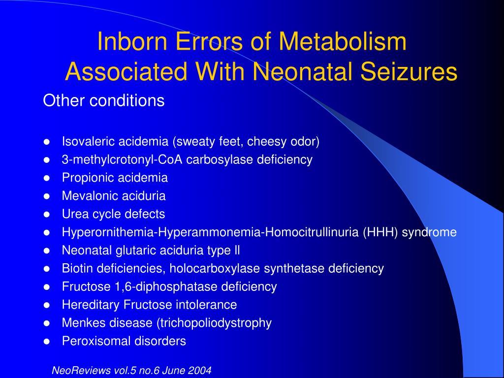 Inborn Errors of Metabolism Associated With Neonatal Seizures