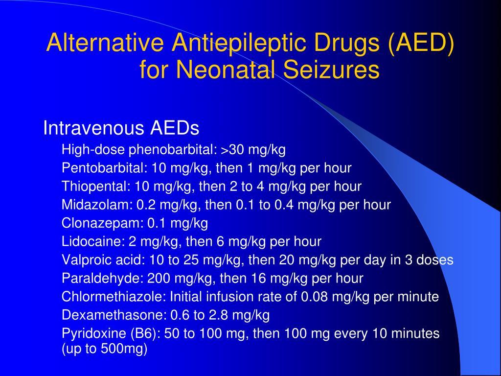 Alternative Antiepileptic Drugs (AED)  for Neonatal Seizures