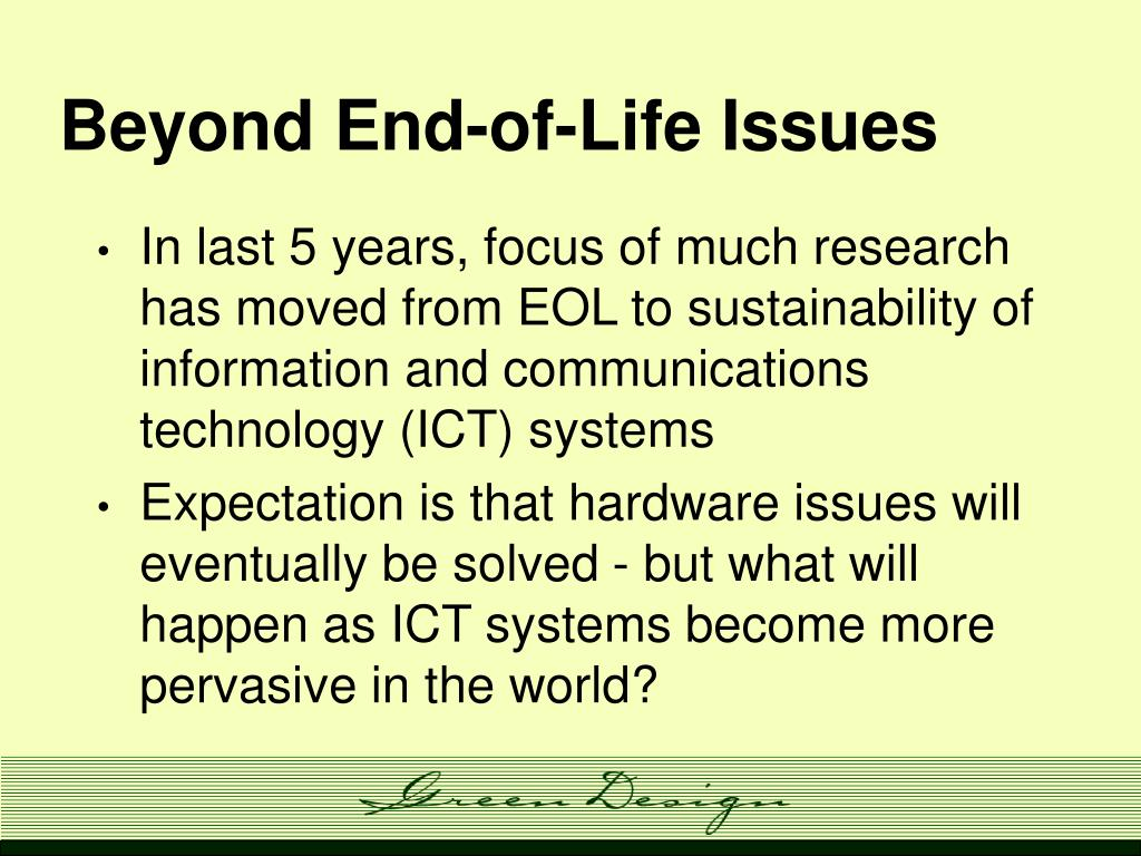 Beyond End-of-Life Issues
