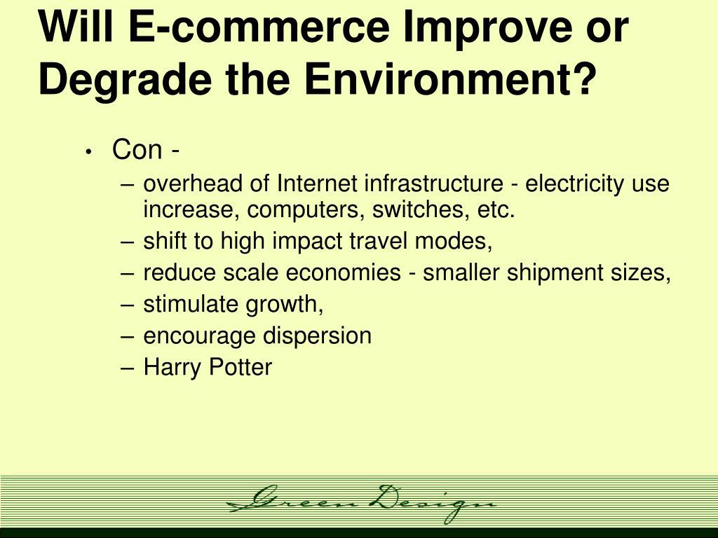 Will E-commerce Improve or Degrade the Environment?