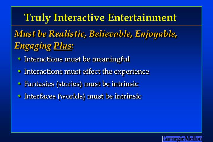 Truly Interactive Entertainment