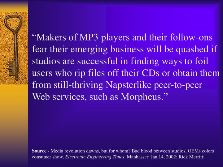 """Makers of MP3 players and their follow-ons fear their emerging business will be quashed if studio..."