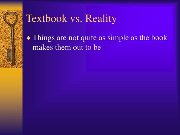 Textbook vs. Reality