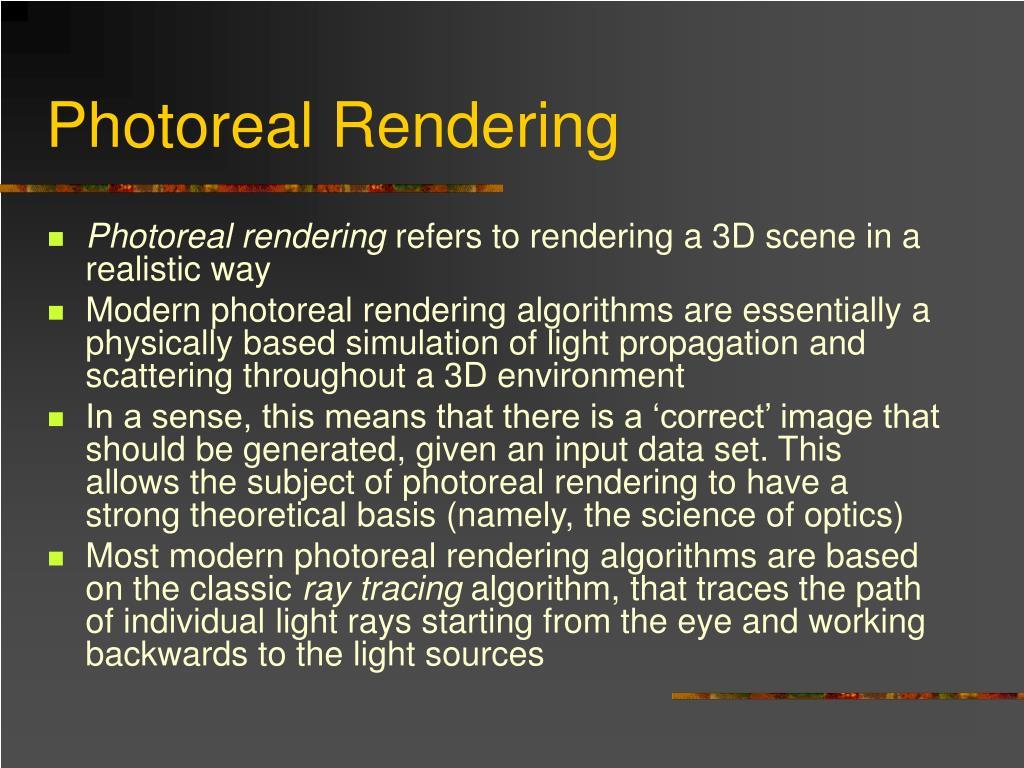 Photoreal Rendering