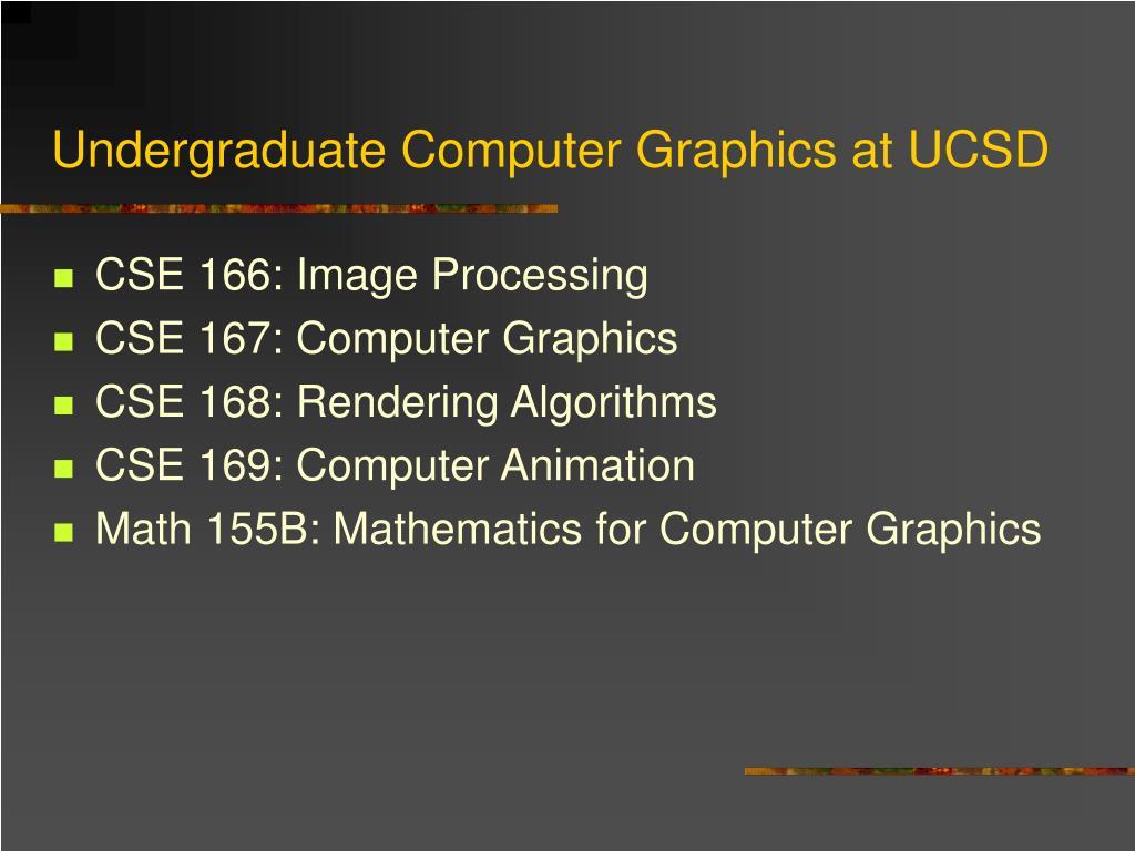 Undergraduate Computer Graphics at UCSD