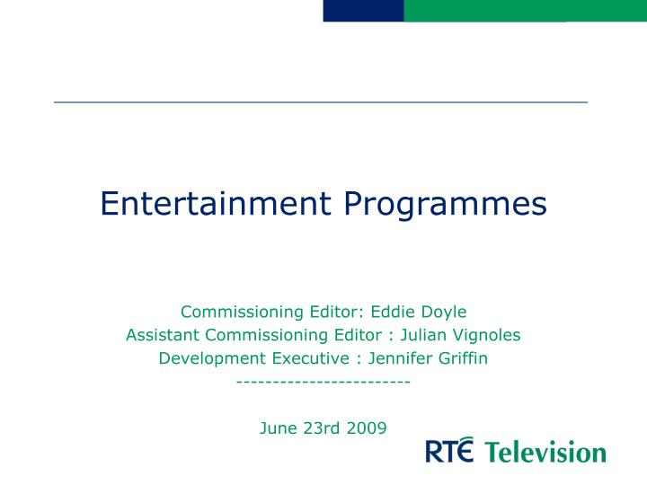 Entertainment programmes