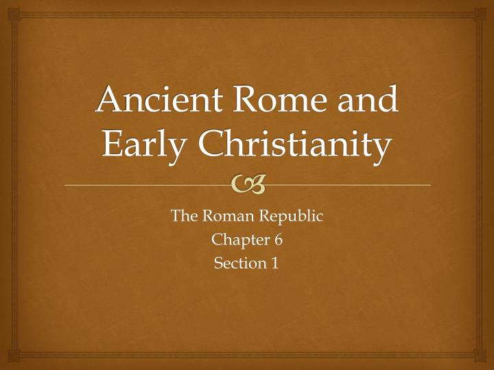 Ancient rome and early christianity l.jpg