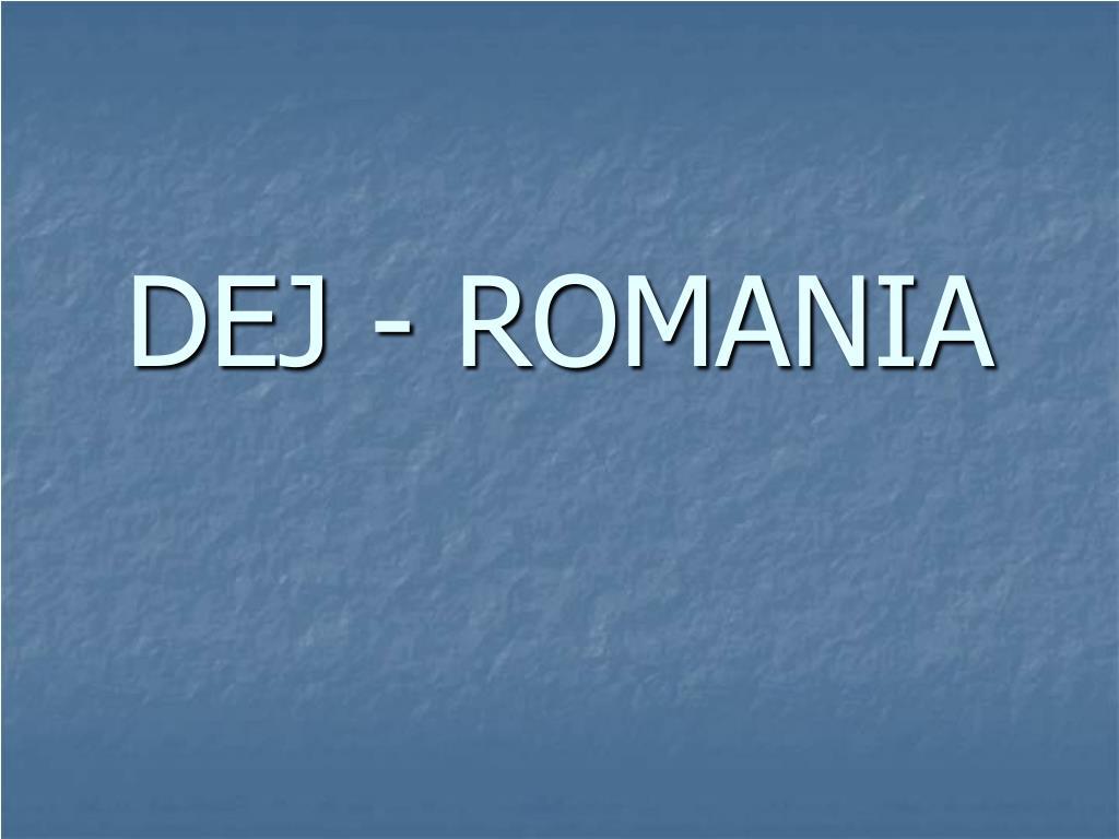 DEJ - ROMANIA