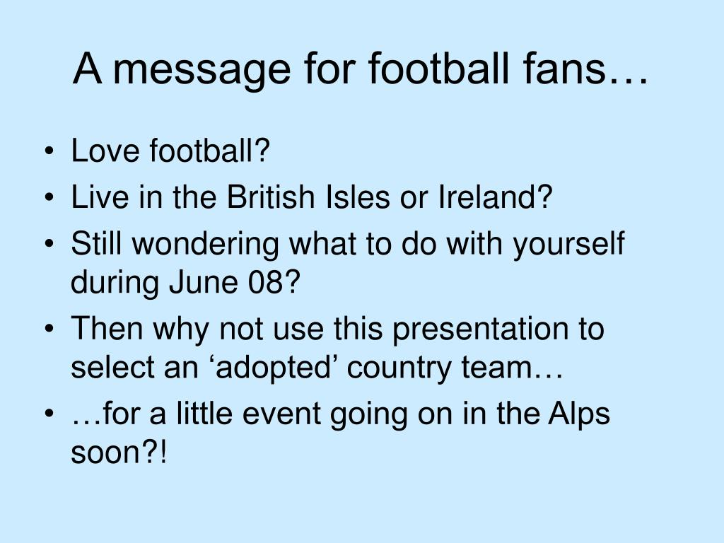 A message for football fans…