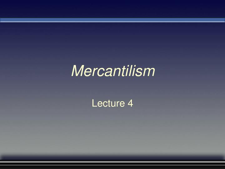 a dscussion on sowells presentation of mercantilism