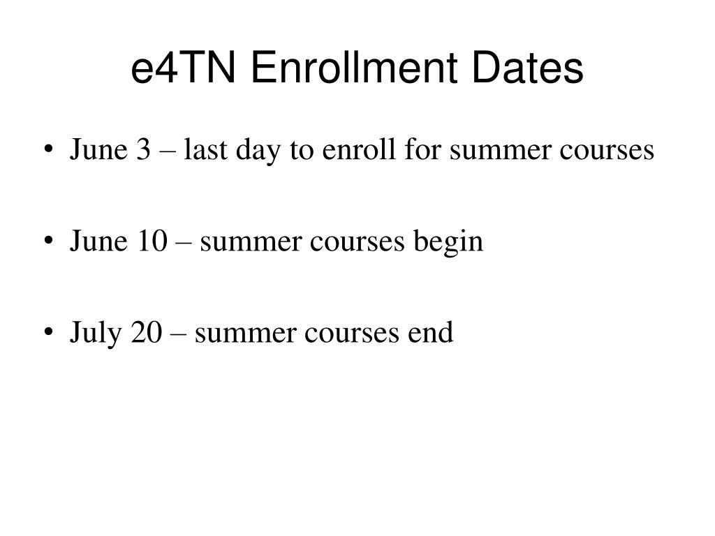 e4TN Enrollment Dates