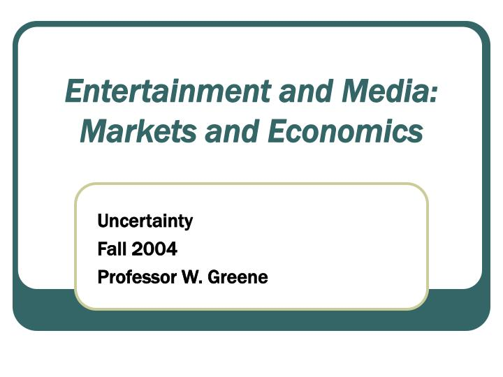 Entertainment and media markets and economics1