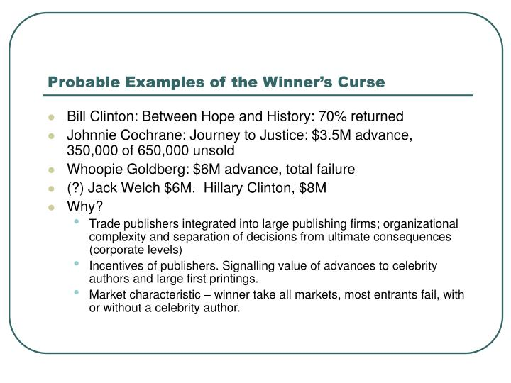 Probable Examples of the Winner's Curse
