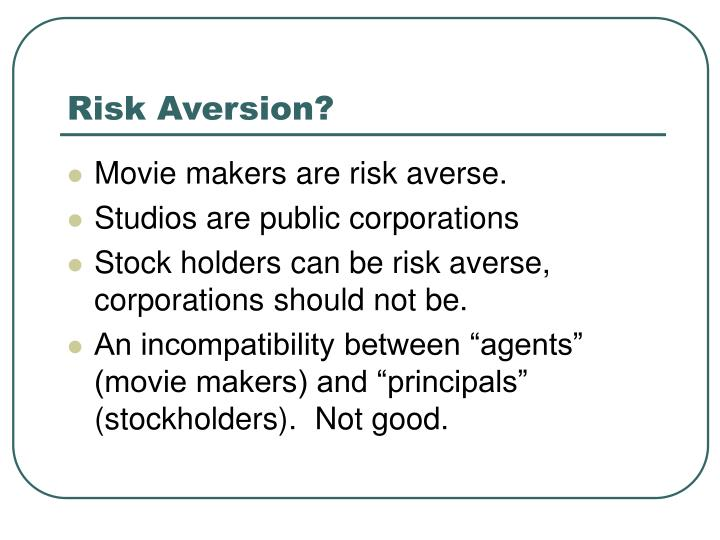 Risk Aversion?