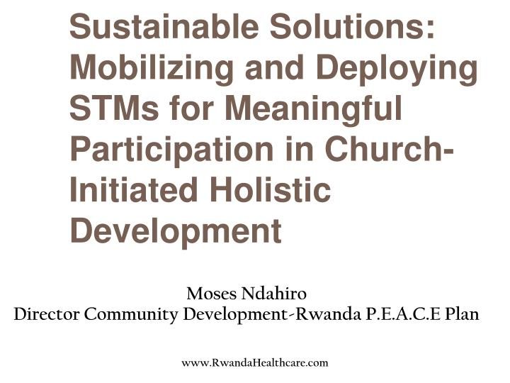 Sustainable Solutions: Mobilizing and Deploying  STMs for Meaningful Participation in Church-Initiat...