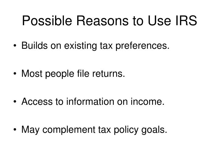 Possible reasons to use irs