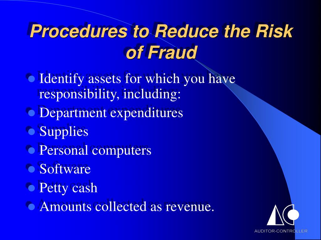 Procedures to Reduce the Risk of Fraud