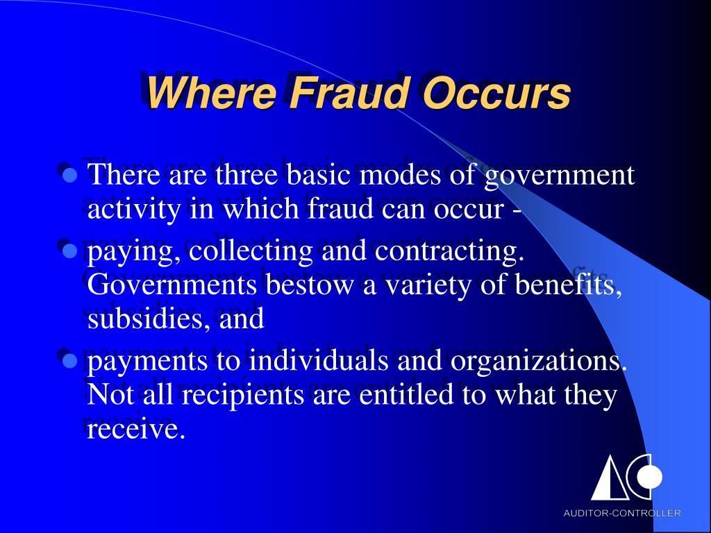 Where Fraud Occurs