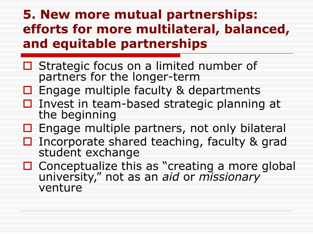 5. New more mutual partnerships: efforts for more multilateral, balanced, and equitable partnerships
