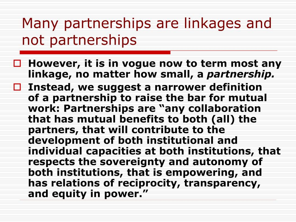 Many partnerships are linkages and not partnerships