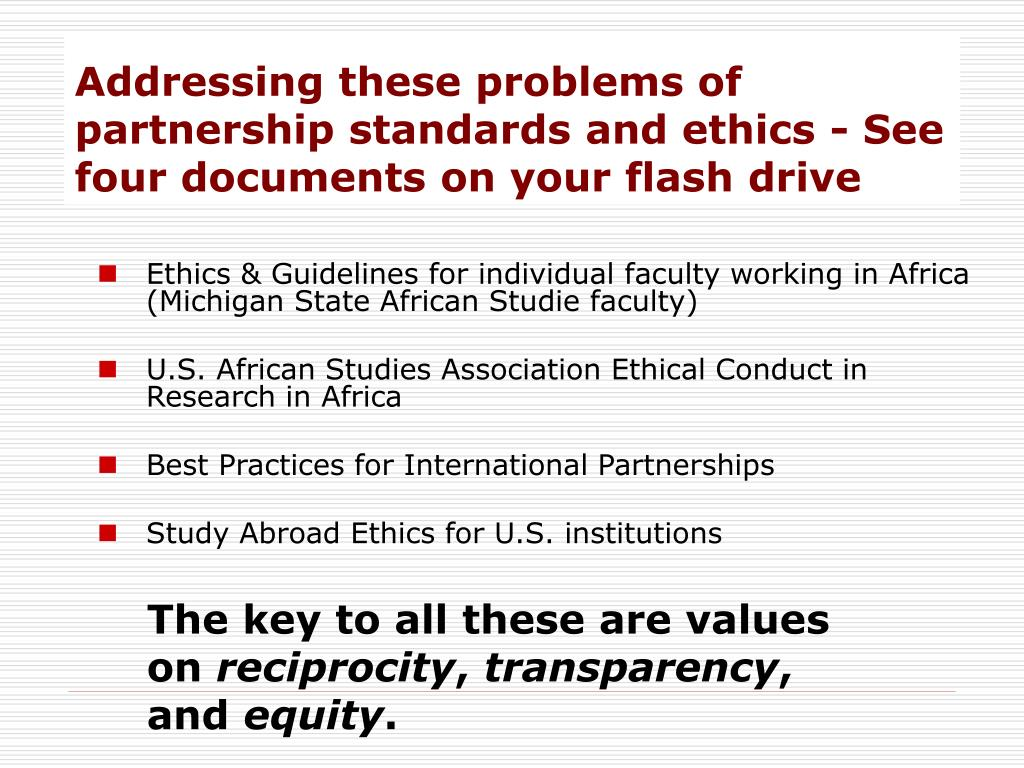 Addressing these problems of partnership standards and ethics - See    four documents on your flash drive