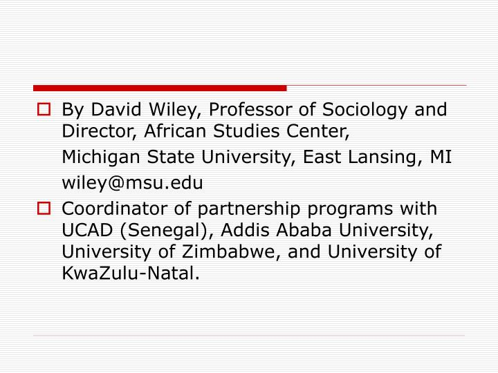 By David Wiley, Professor of Sociology and Director, African Studies Center,