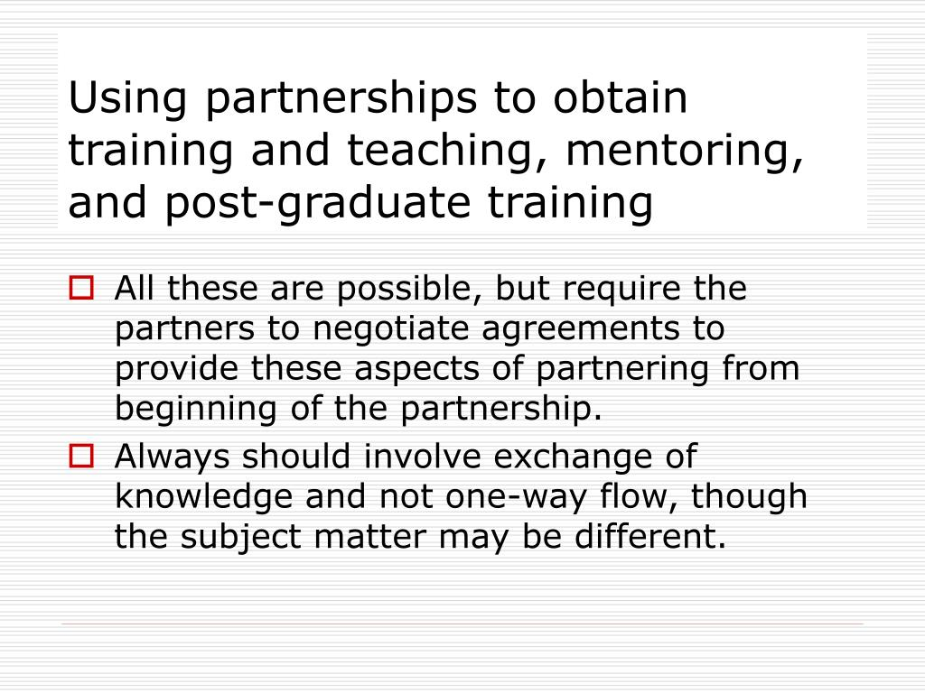 Using partnerships to obtain training and teaching, mentoring, and post-graduate training