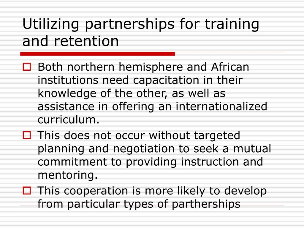Utilizing partnerships for training and retention