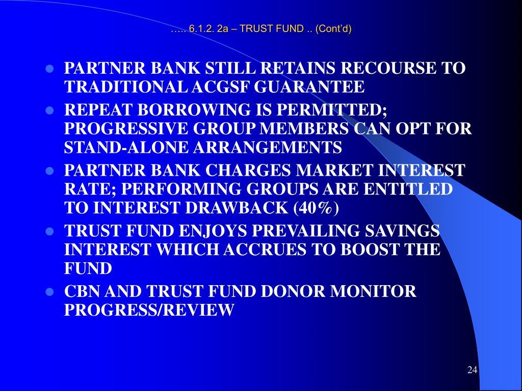 ….. 6.1.2. 2a – TRUST FUND .. (Cont'd)