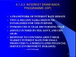 6 1 2 3 interest draw back programme idp