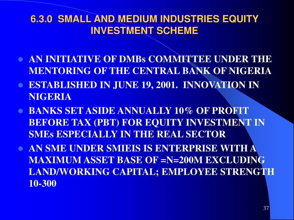 6.3.0  SMALL AND MEDIUM INDUSTRIES EQUITY INVESTMENT SCHEME