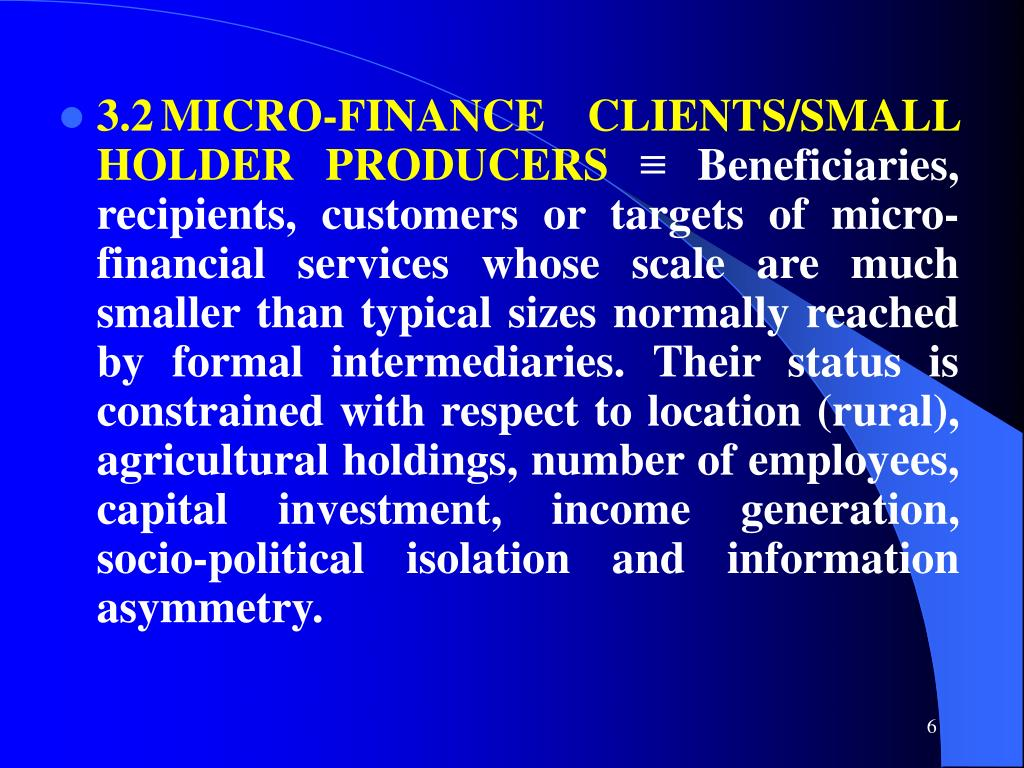 3.2MICRO-FINANCE CLIENTS/SMALL HOLDER PRODUCERS