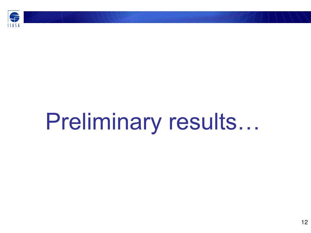 Preliminary results…
