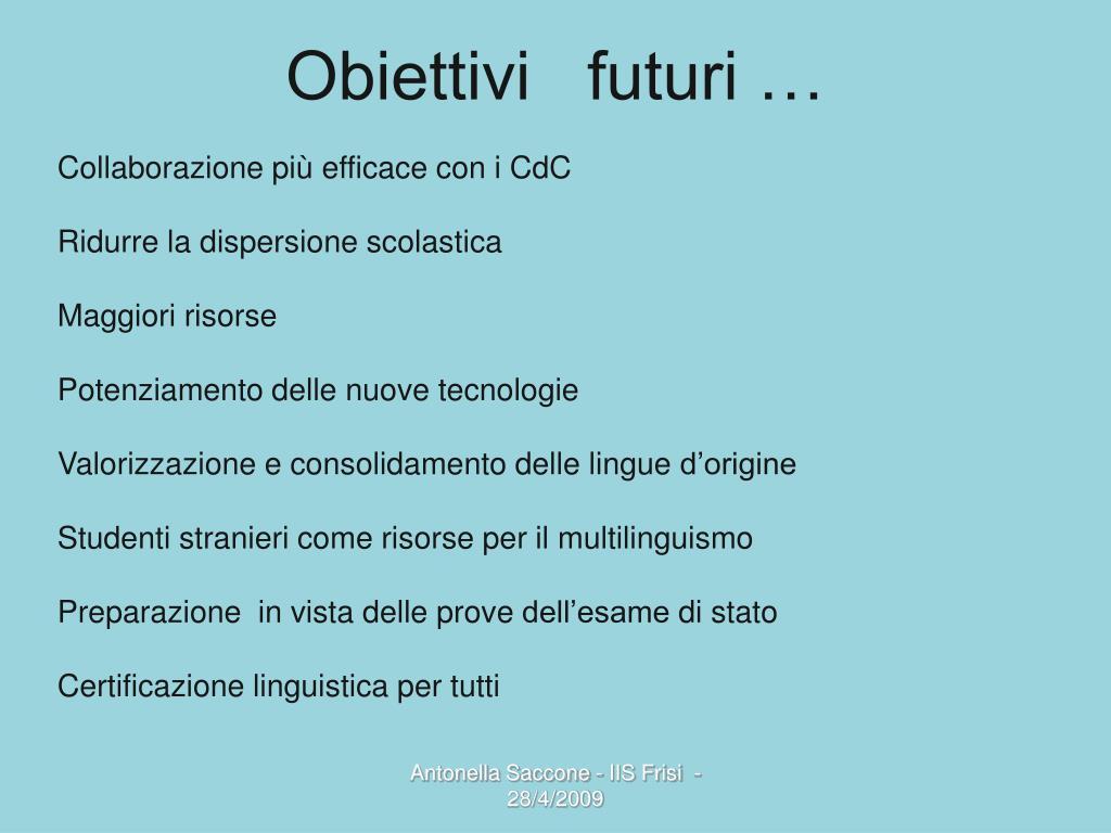Obiettivi   futuri …