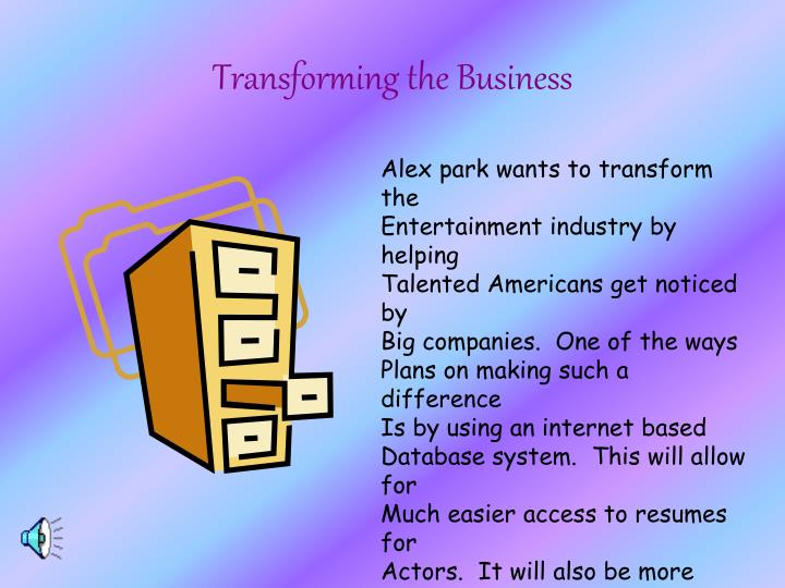 Transforming the Business