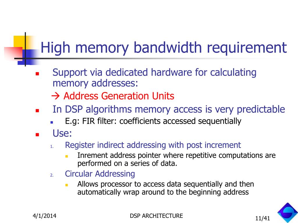 High memory bandwidth requirement
