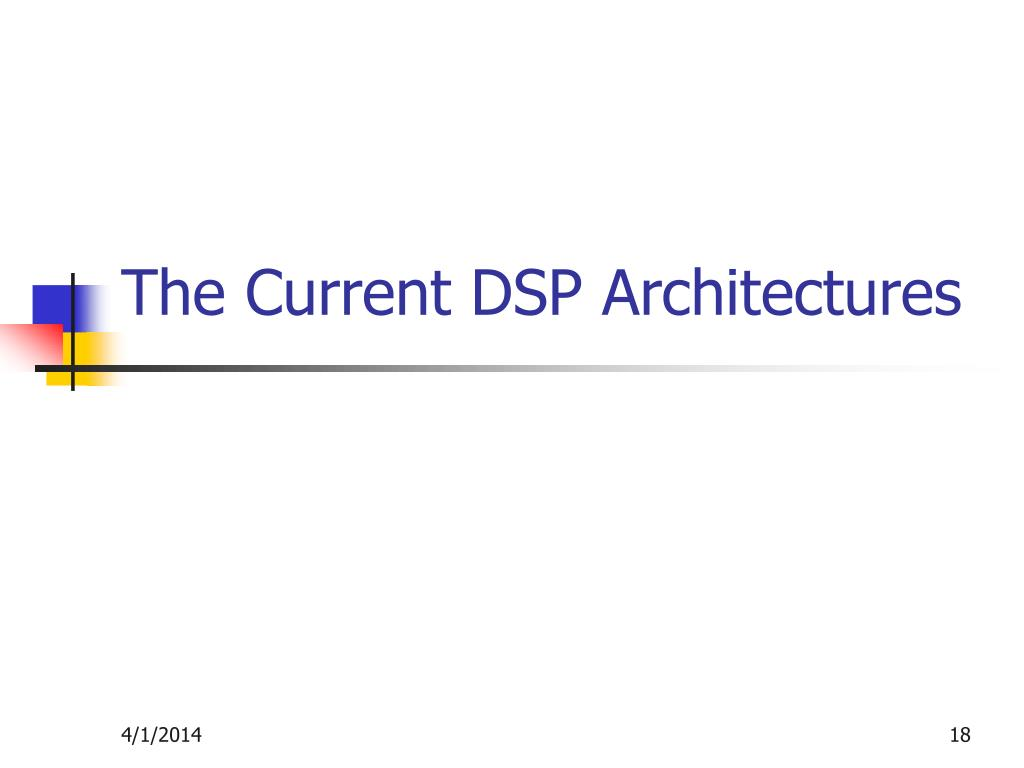 The Current DSP Architectures