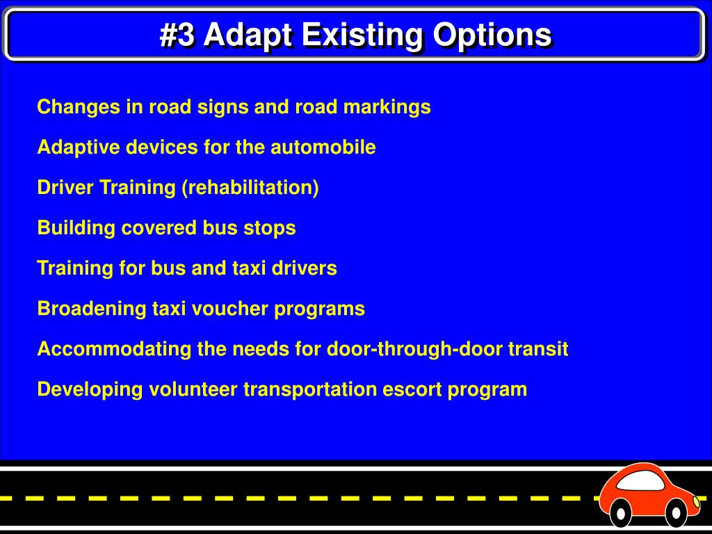 #3 Adapt Existing Options