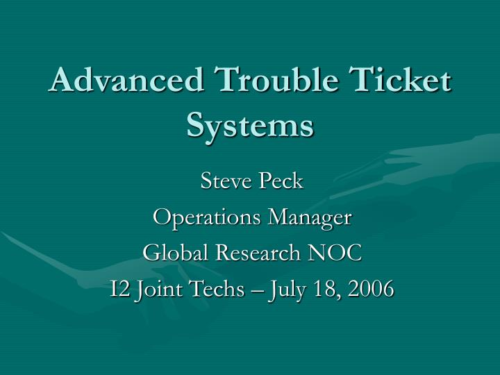 Advanced trouble ticket systems l.jpg